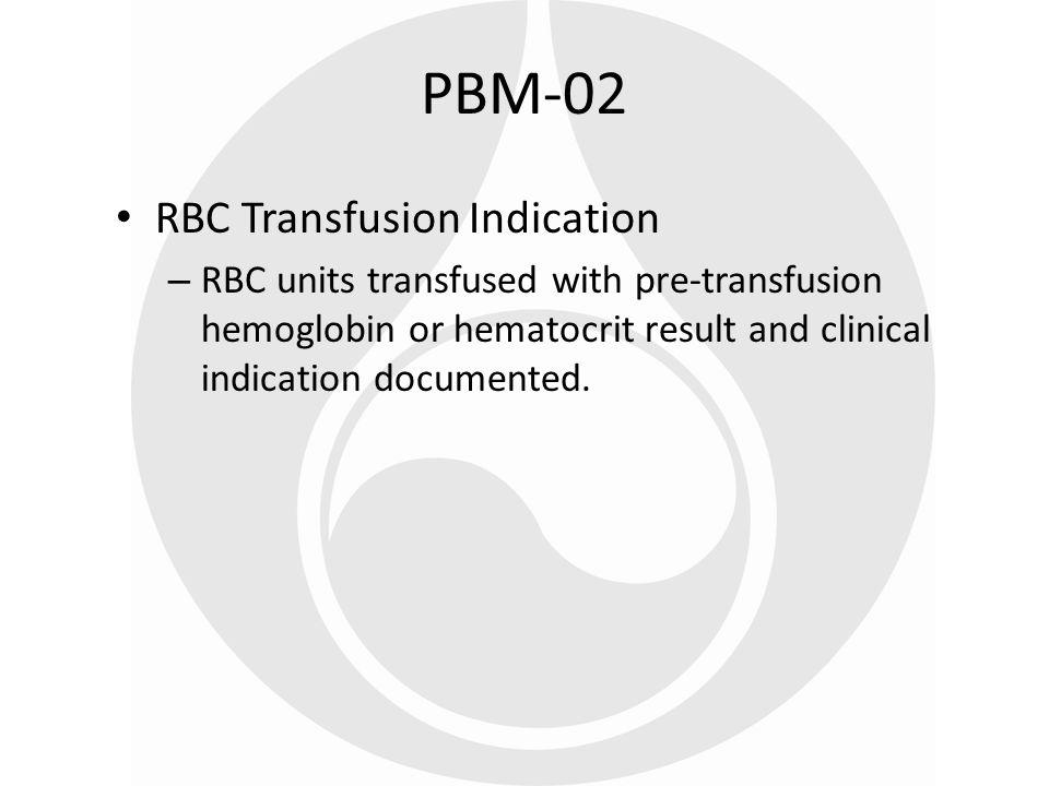 PBM-02 RBC Transfusion Indication