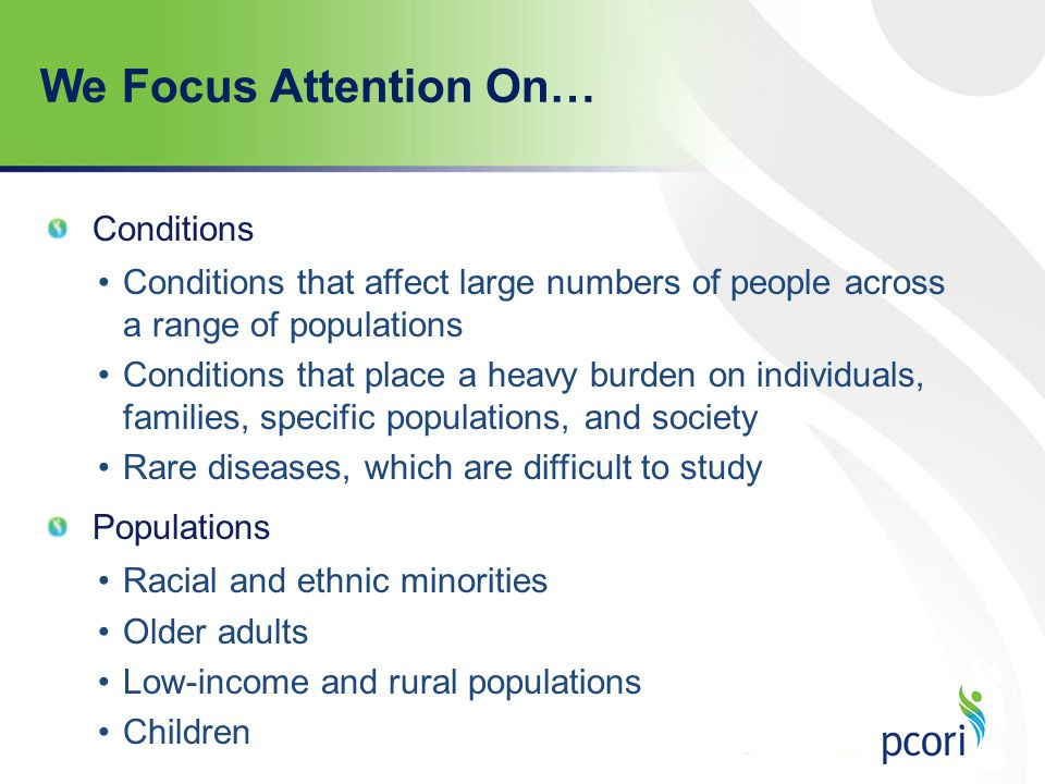 We Focus Attention On… Conditions