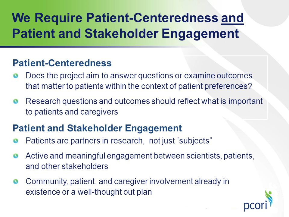 We Require Patient-Centeredness and Patient and Stakeholder Engagement