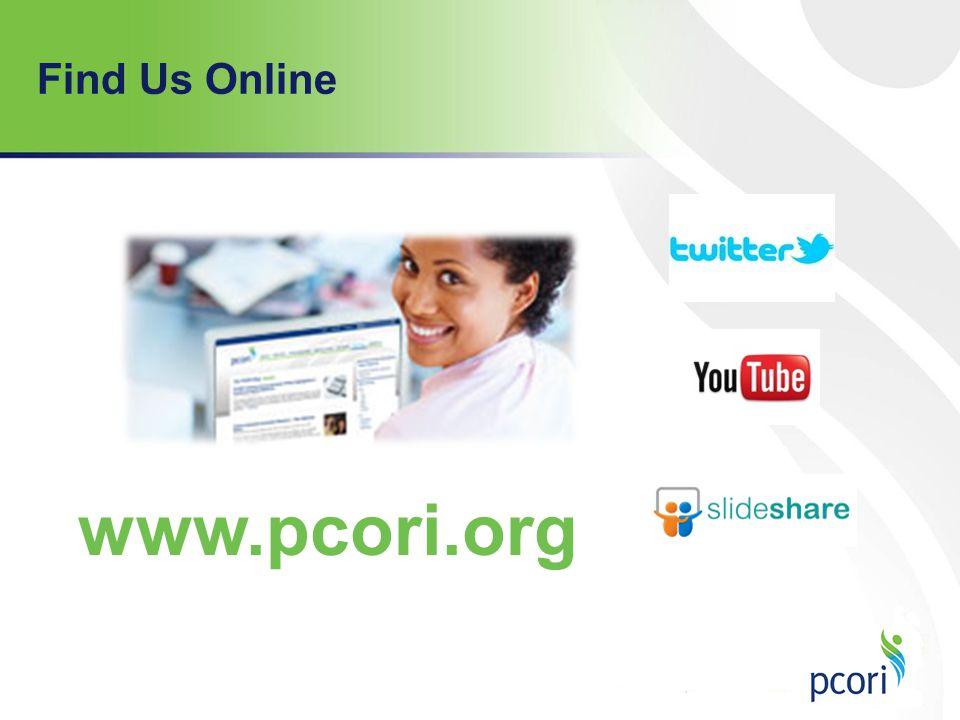 Find Us Online www.pcori.org