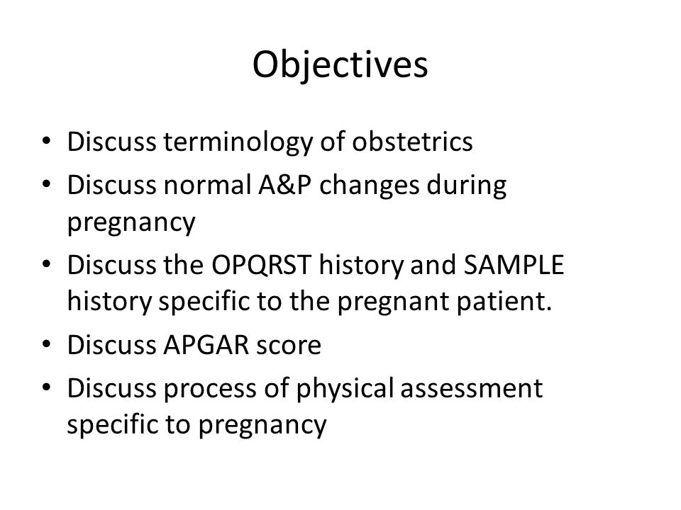 Objectives Discuss terminology of obstetrics