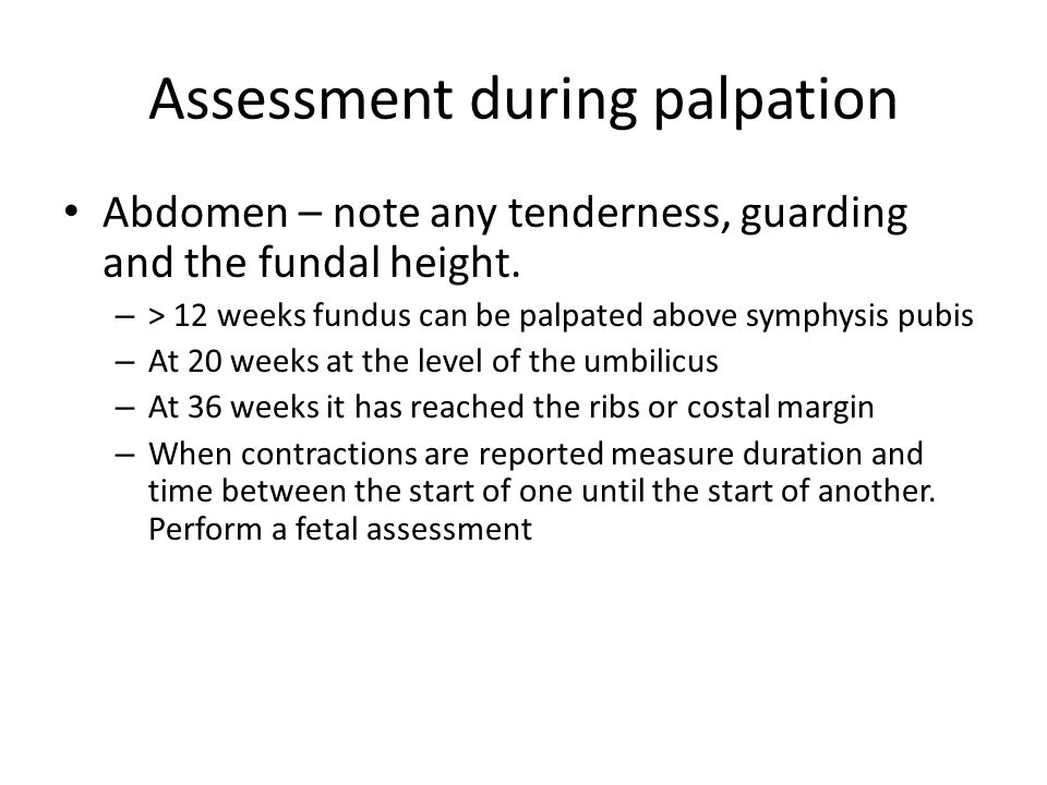 Assessment during palpation
