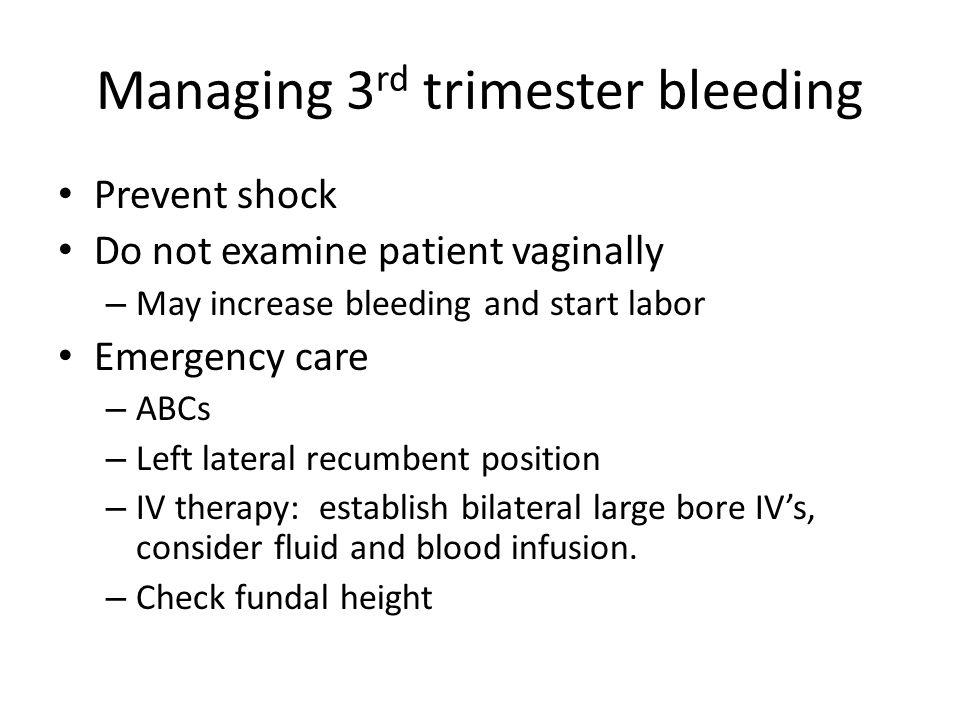 Managing 3rd trimester bleeding