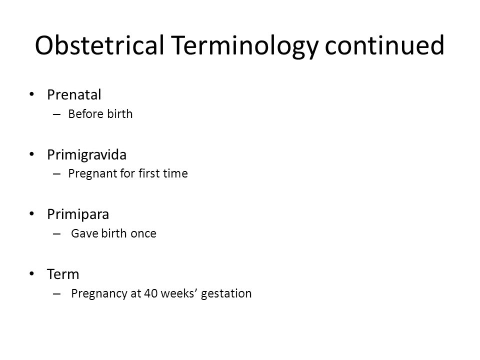 Obstetrical Terminology continued