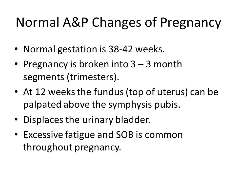 Normal A&P Changes of Pregnancy