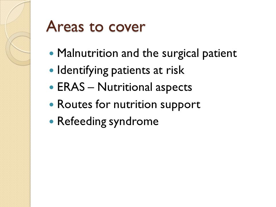 Areas to cover Malnutrition and the surgical patient