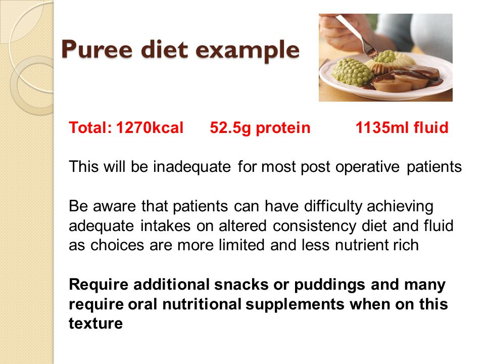 Puree diet example Total: 1270kcal 52.5g protein 1135ml fluid