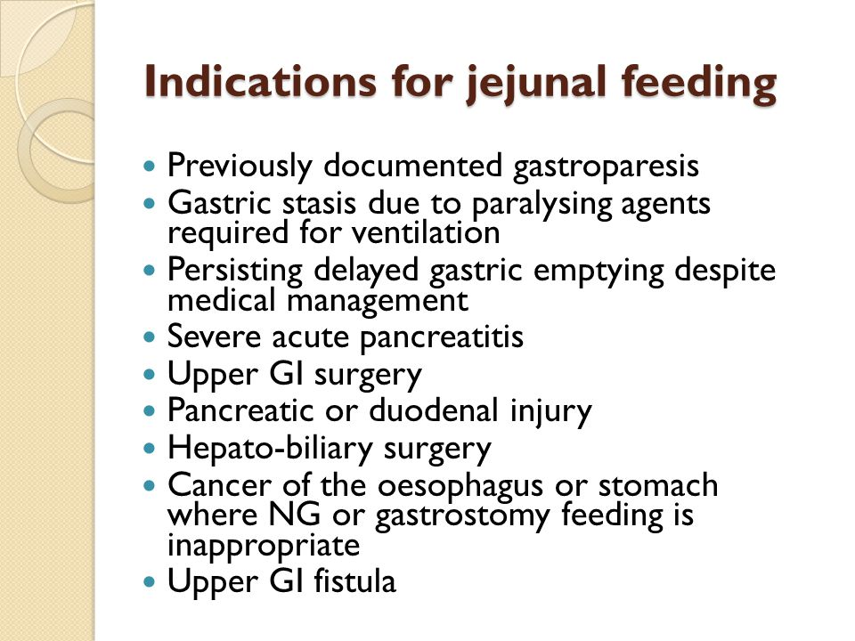 Indications for jejunal feeding