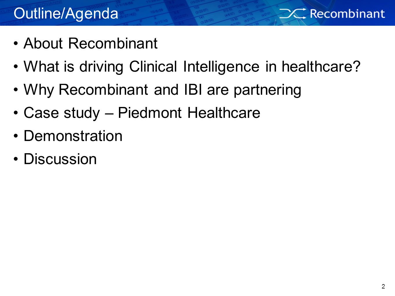 Outline/Agenda About Recombinant. What is driving Clinical Intelligence in healthcare Why Recombinant and IBI are partnering.