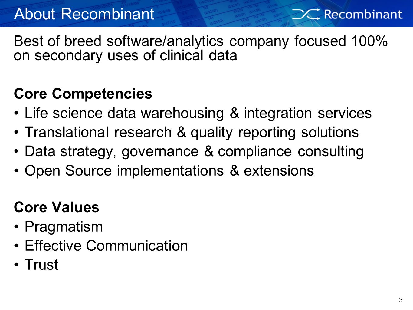 About Recombinant Best of breed software/analytics company focused 100% on secondary uses of clinical data.