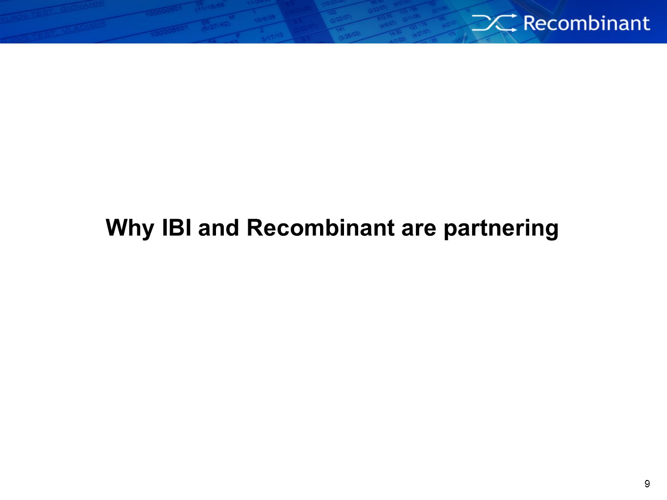 Why IBI and Recombinant are partnering