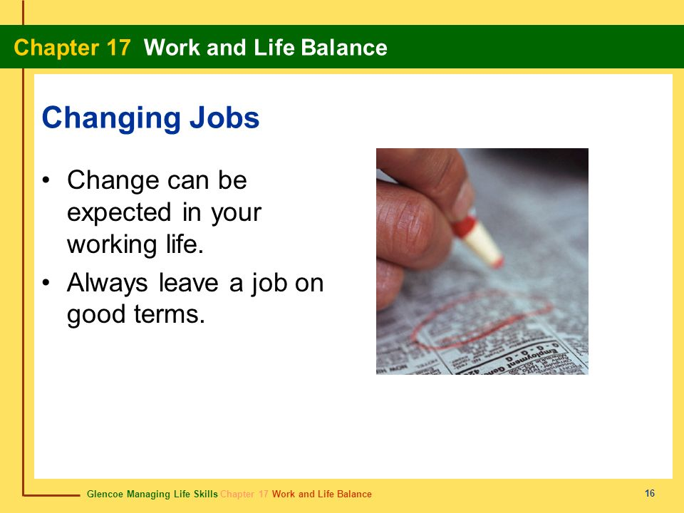 Changing Jobs Change can be expected in your working life.