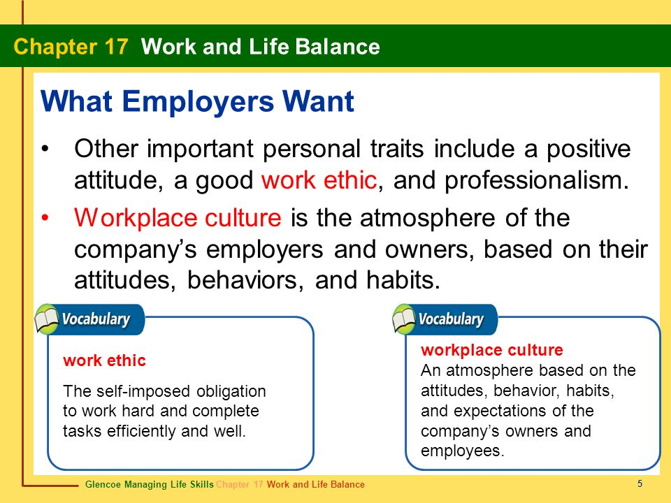 What Employers WantOther important personal traits include a positive attitude, a good work ethic, and professionalism.