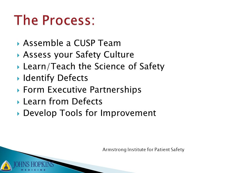 The Process: Assemble a CUSP Team Assess your Safety Culture