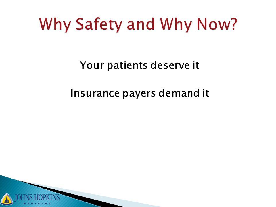 Your patients deserve it Insurance payers demand it