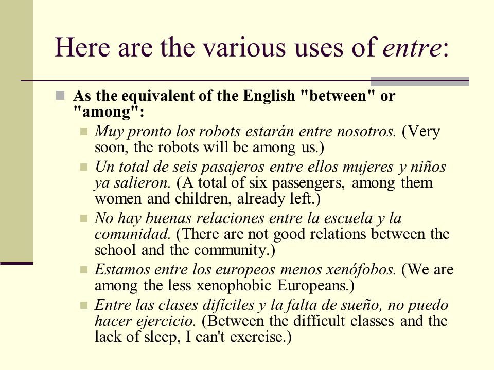 Here are the various uses of entre: