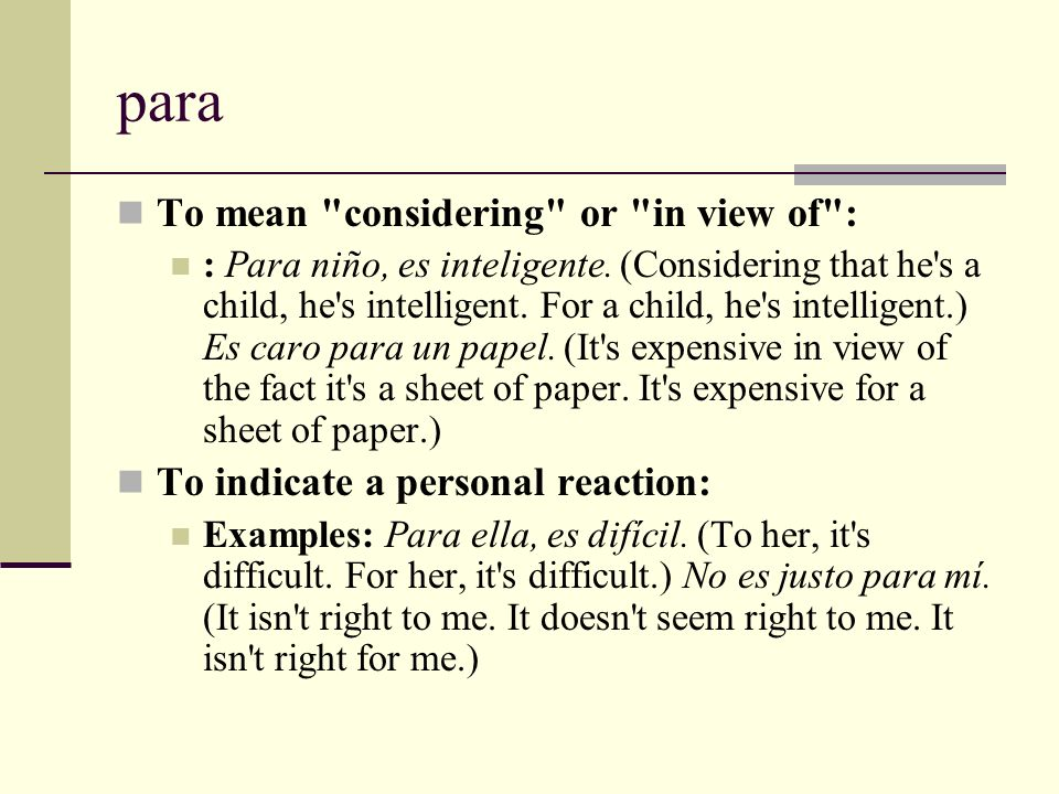 para To mean considering or in view of :