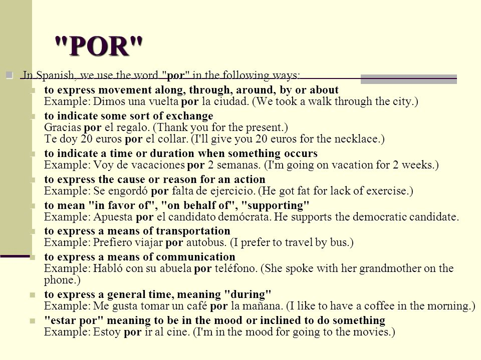 POR In Spanish, we use the word por in the following ways:
