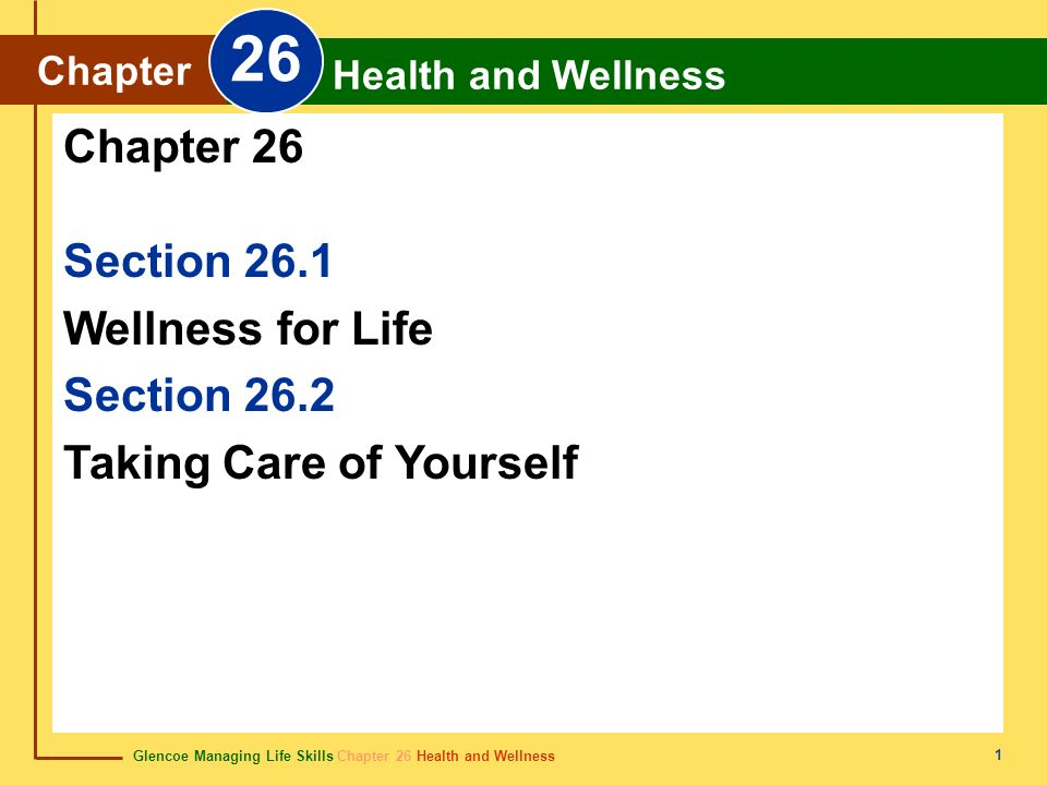 26 Chapter 26 Section 26.1 Wellness for Life Section 26.2