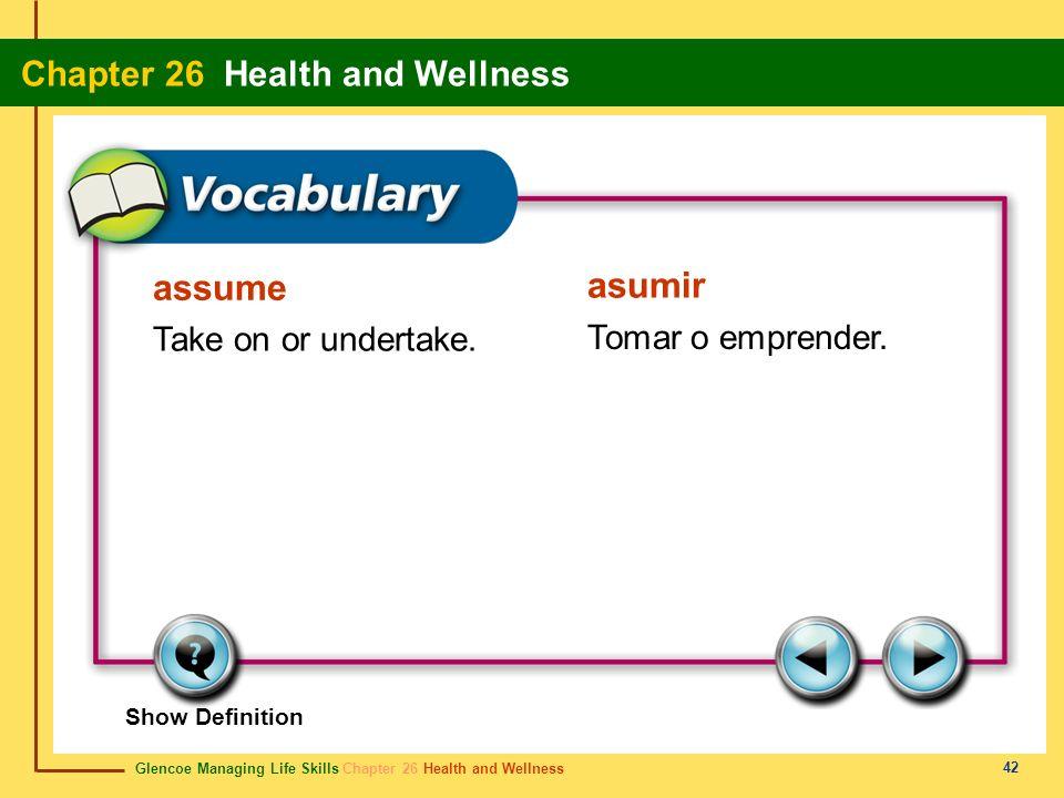 assume asumir Take on or undertake. Tomar o emprender. Show Definition