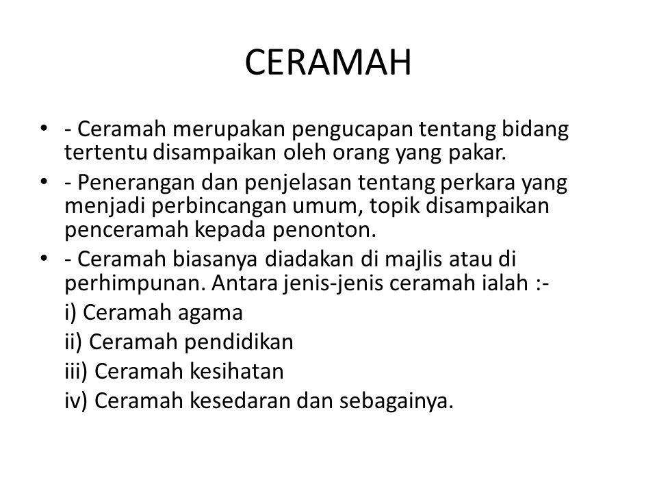 CERAMAH - Ceramah merupakan pengucapan tentang bidang tertentu disampaikan oleh orang yang pakar.
