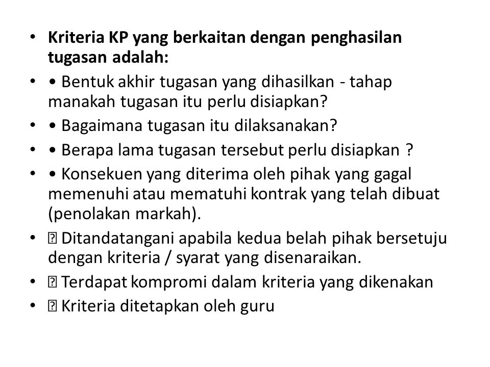 Kriteria KP yang berkaitan dengan penghasilan tugasan adalah: