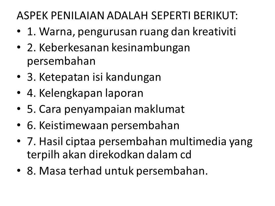 ASPEK PENILAIAN ADALAH SEPERTI BERIKUT: