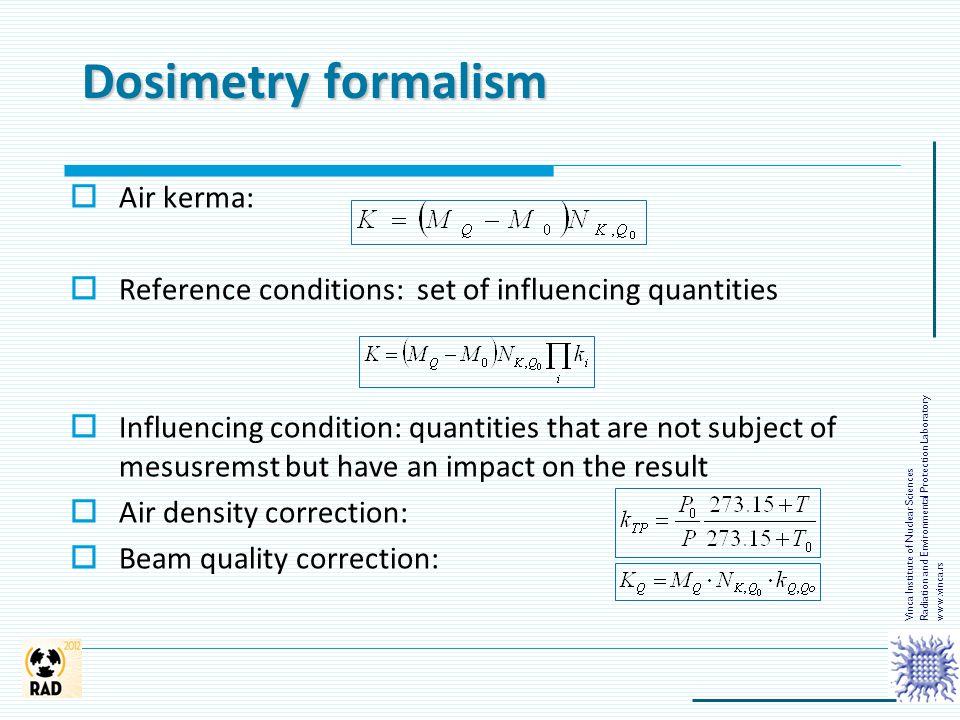 Dosimetry formalism Air kerma: