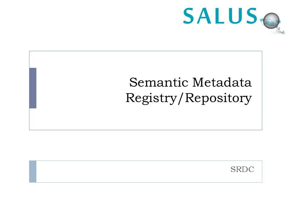 Semantic Metadata Registry/Repository