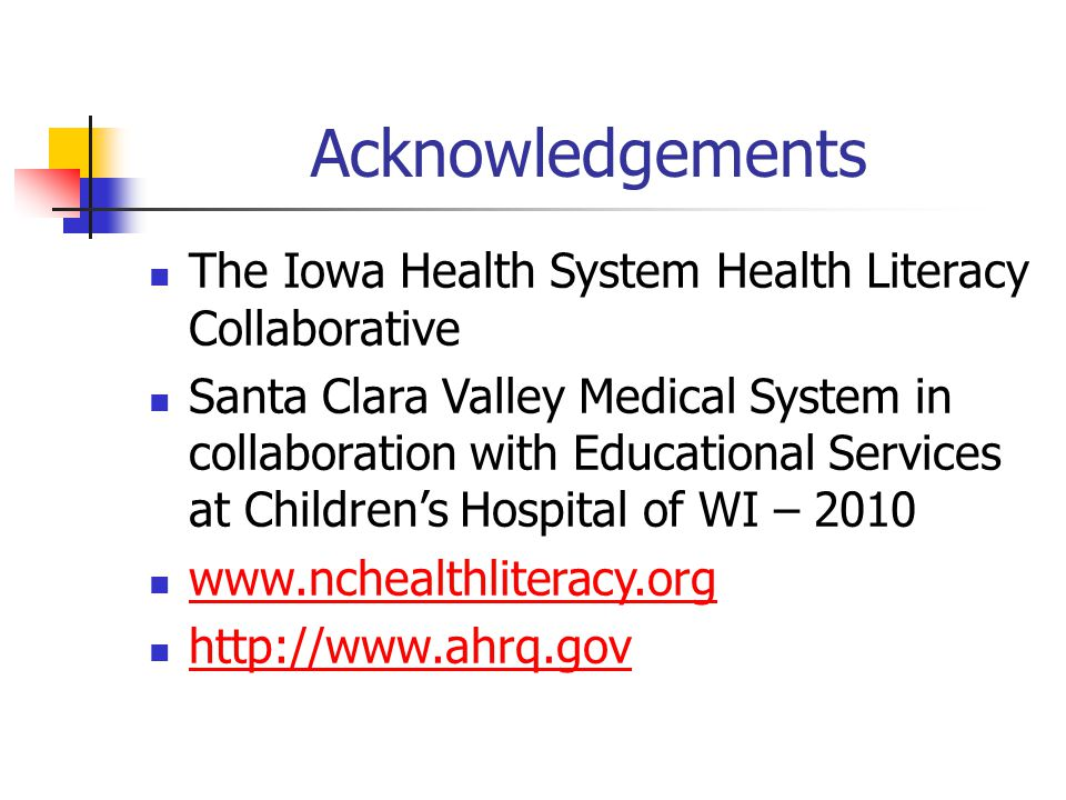 Acknowledgements The Iowa Health System Health Literacy Collaborative
