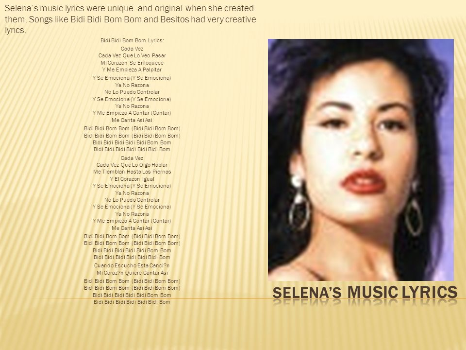Selena's music lyrics were unique and original when she created them