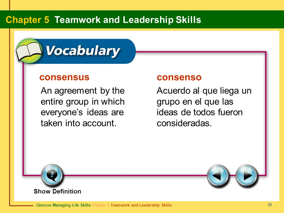 consensus consenso. An agreement by the entire group in which everyone's ideas are taken into account.