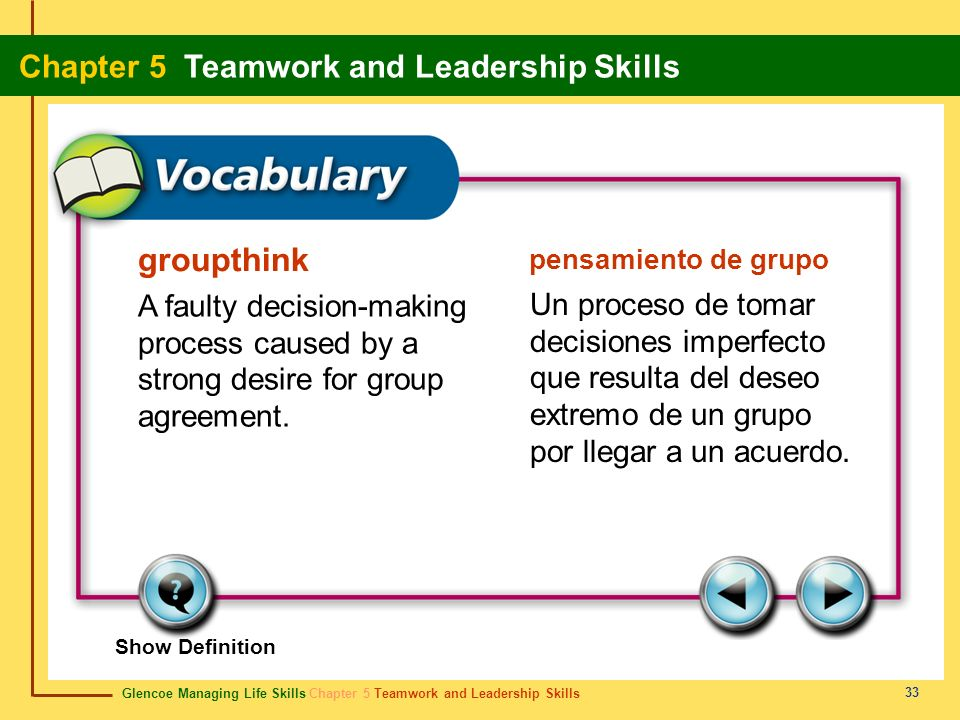 groupthink pensamiento de grupo. A faulty decision-making process caused by a strong desire for group agreement.