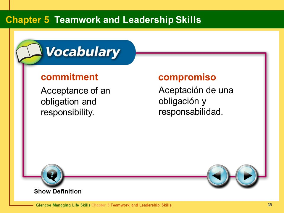 commitment compromiso Acceptance of an obligation and responsibility.