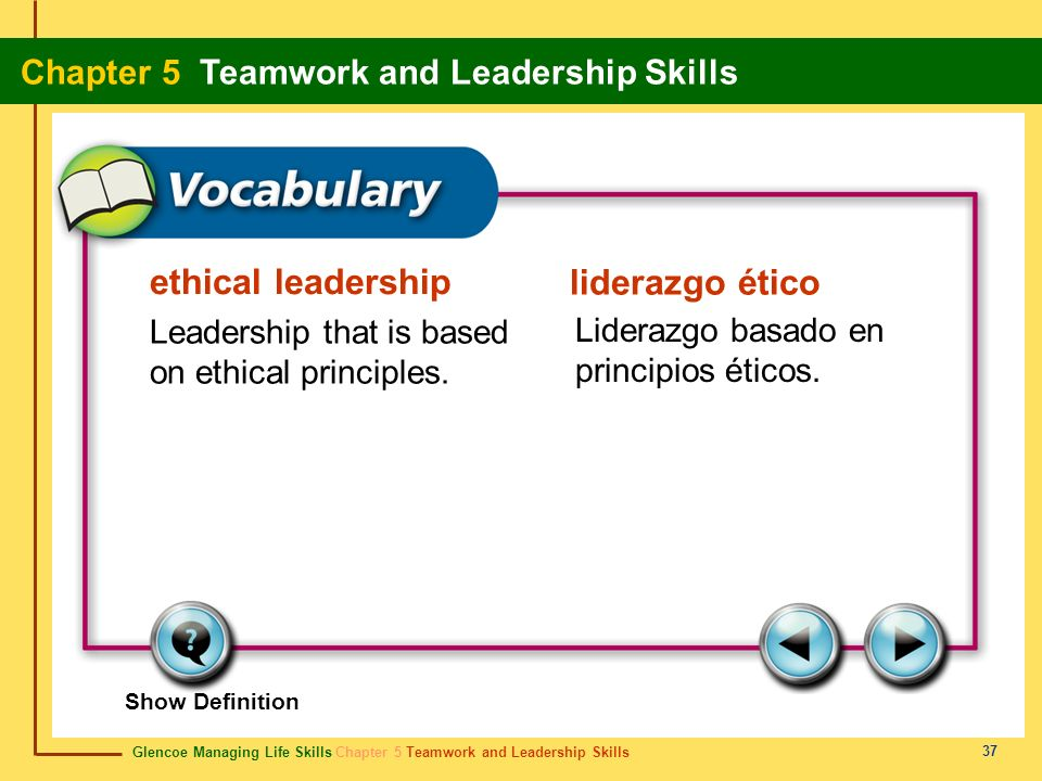 ethical leadership Leadership that is based on ethical principles.