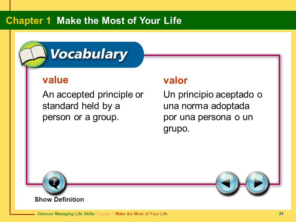 value valor. An accepted principle or standard held by a person or a group.