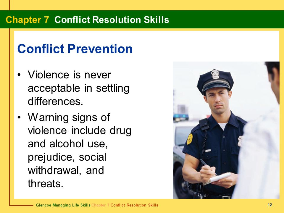 Conflict Prevention Violence is never acceptable in settling differences.