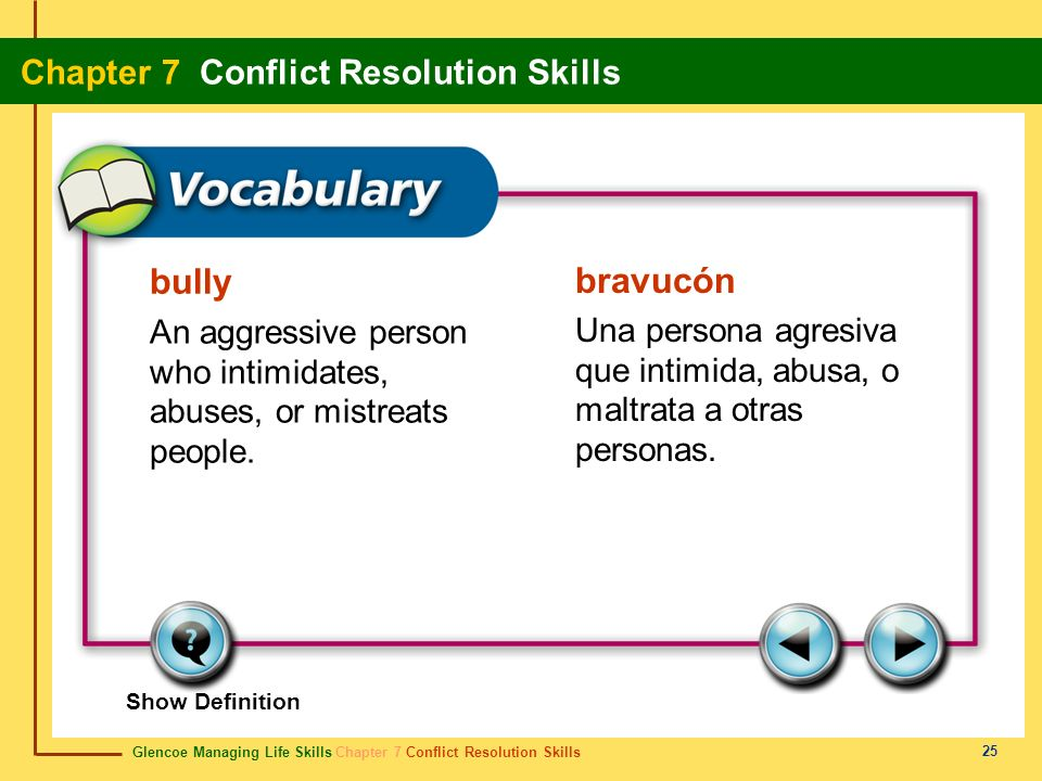 bully bravucón. An aggressive person who intimidates, abuses, or mistreats people.