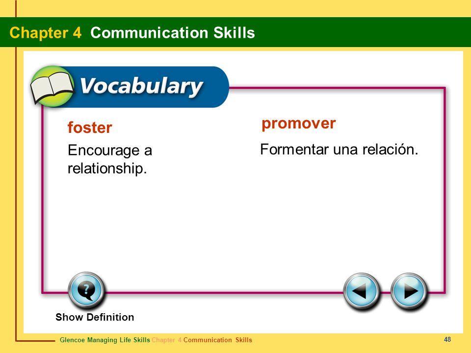 foster Encourage a relationship. Formentar una relación. promover