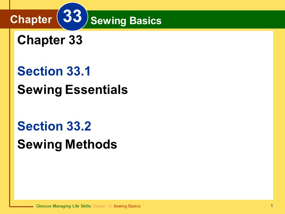 33 Chapter 33 Section 33.1 Sewing Essentials Section 33.2