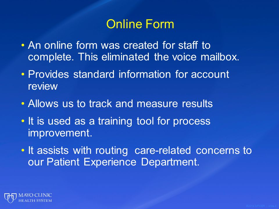 Online Form An online form was created for staff to complete. This eliminated the voice mailbox. Provides standard information for account review.