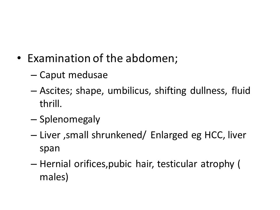 Examination of the abdomen;