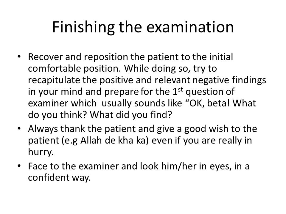 Finishing the examination