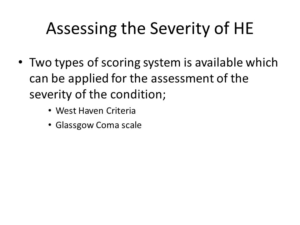 Assessing the Severity of HE