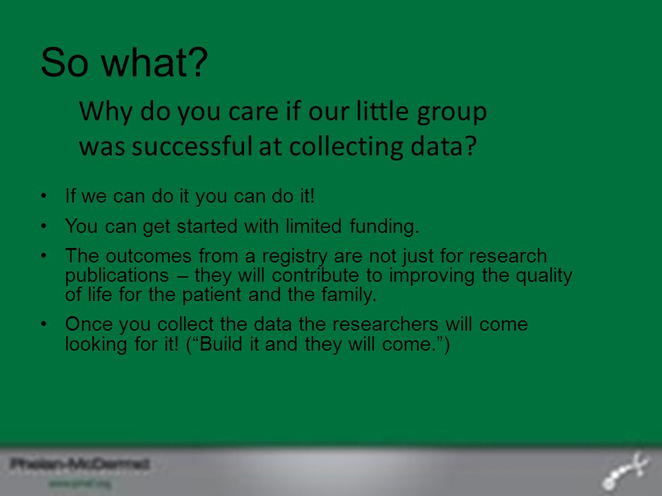 So what Why do you care if our little group was successful at collecting data If we can do it you can do it!