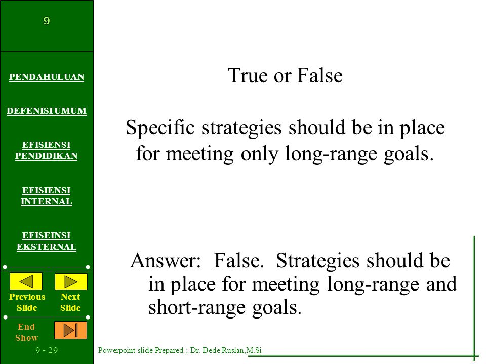 True or False Specific strategies should be in place for meeting only long-range goals.