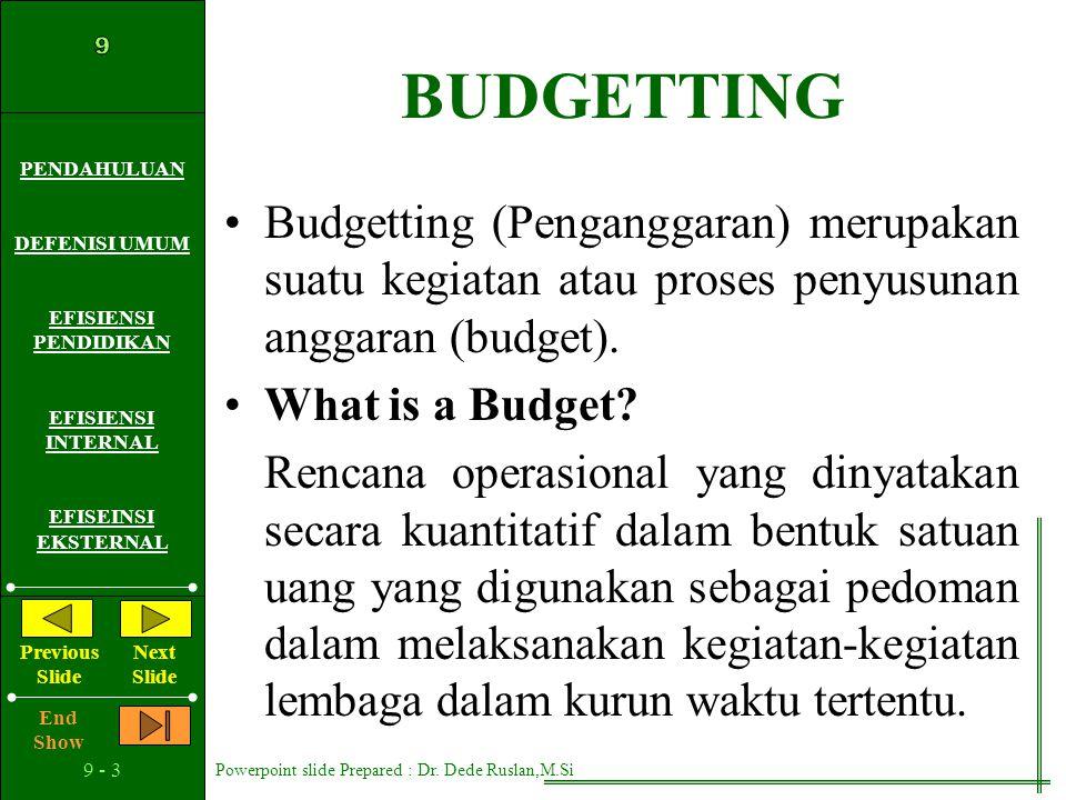 BUDGETTING Budgetting (Penganggaran) merupakan suatu kegiatan atau proses penyusunan anggaran (budget).