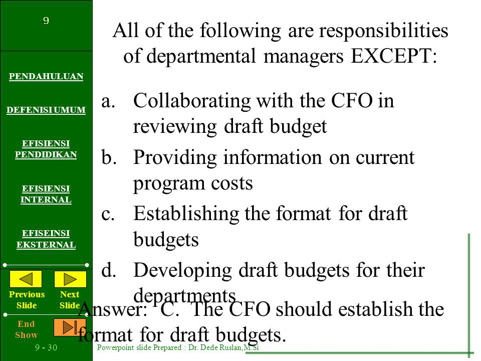 All of the following are responsibilities of departmental managers EXCEPT: