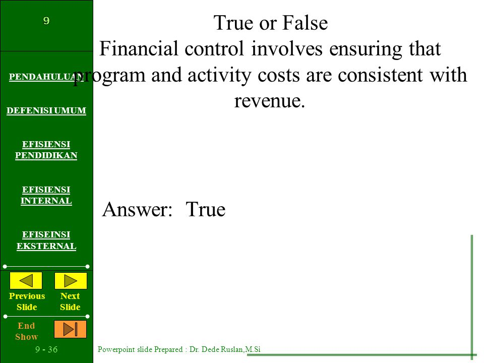 True or False Financial control involves ensuring that program and activity costs are consistent with revenue.