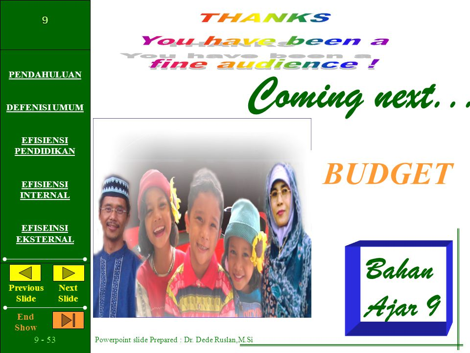 Coming next... BUDGET Bahan Ajar 9 THANKS You have been a